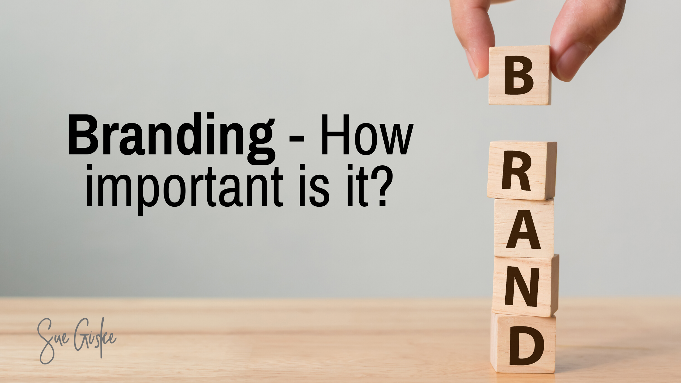Branding – How important is it?